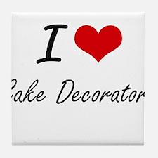 I love Cake Decorators Artistic Desig Tile Coaster