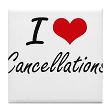 I love Cancellations Artistic Design Tile Coaster