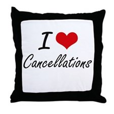 I love Cancellations Artistic Design Throw Pillow