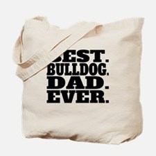 Best Bulldog Dad Ever Tote Bag