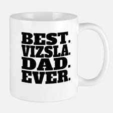 Best Vizsla Dad Ever Mugs