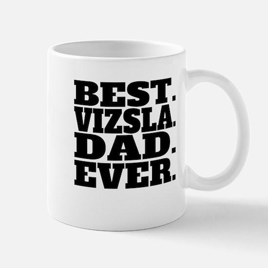 Best Vizsla Dad Ever Mugs