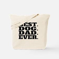 Best Dog Dad Ever Tote Bag