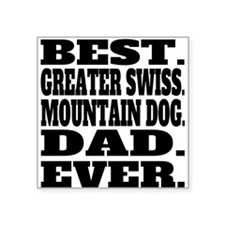 Best Greater Swiss Mountain Dog Dad Ever Sticker