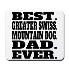 Best Greater Swiss Mountain Dog Dad Ever Mousepad