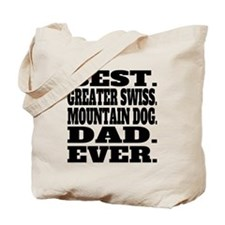Best Greater Swiss Mountain Dog Dad Ever Tote Bag