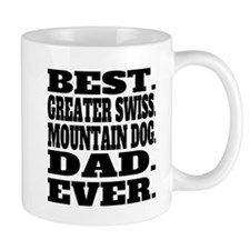 Best Greater Swiss Mountain Dog Dad Ever Mugs