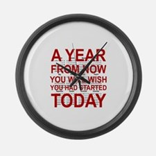 A YEAR FROM NOW YOU WILL WISH YOU Large Wall Clock
