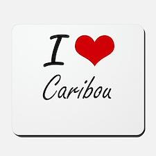 I love Caribou Artistic Design Mousepad