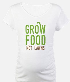 Grow Food Not Lawns Shirt