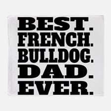 Best French Bulldog Dad Ever Throw Blanket