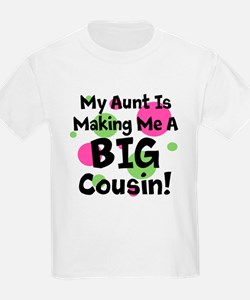 My Aunt Is Making Me A Big Cousin! T-Shirt