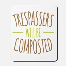 Trespassers Composted Mousepad