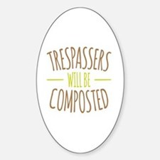 Trespassers Composted Bumper Stickers