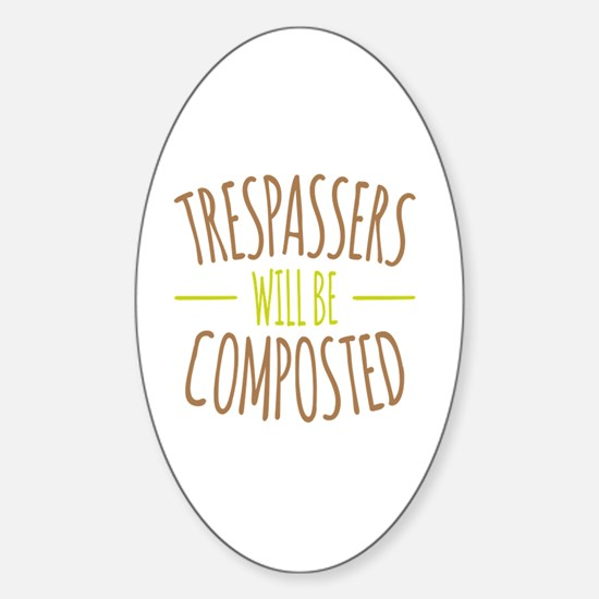 Trespassers Composted Sticker (Oval)