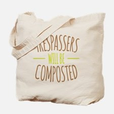 Trespassers Composted Tote Bag