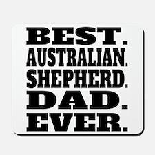 Best Australian Shepherd Dad Ever Mousepad