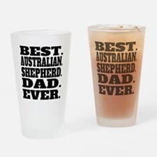 Best Australian Shepherd Dad Ever Drinking Glass