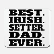 Best Irish Setter Dad Ever Mousepad
