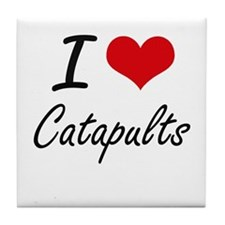 I love Catapults Artistic Design Tile Coaster