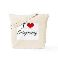 I love Categorizing Artistic Design Tote Bag