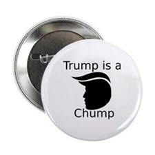 "Trump is a Chump 2.25"" Button"