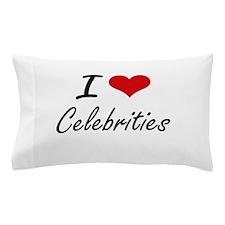 I love Celebrities Artistic Design Pillow Case