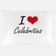 I love Celebrities Artistic Design Pillow Case