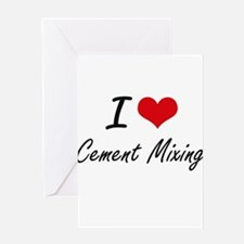 I love Cement Mixing Artistic Desig Greeting Cards