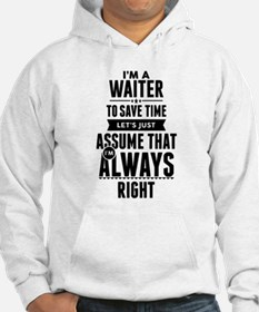 I AM A WAITER TO SAVE TIME LETS JUST ASSUME THAT I
