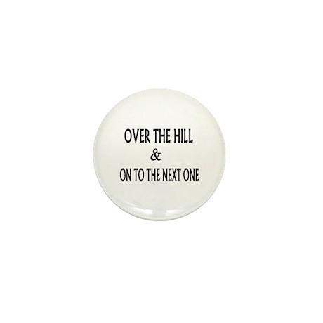 Over the Hill & Happy Mini Button