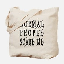 Normal People Scare Me Saying Black Lette Tote Bag