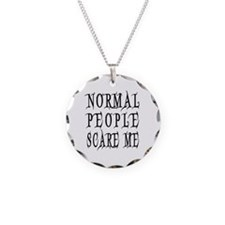 Normal People Scare Me Sayin Necklace