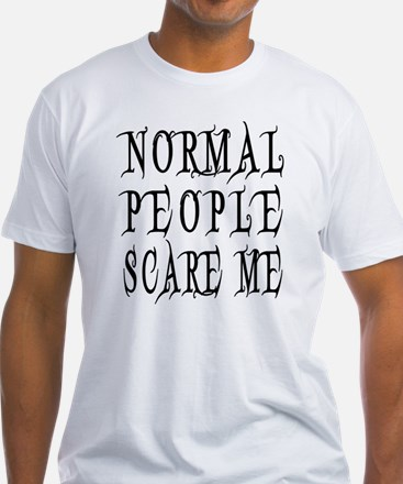 Normal People Scare Me Saying Black Shirt