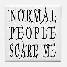 Normal People Scare Me Saying Black L Tile Coaster