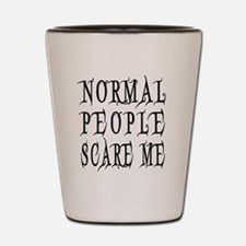 Normal People Scare Me Saying Black Let Shot Glass