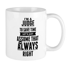 I AM A JUDGE TO SAVE TIME LETS JUST ASSUME THAT I