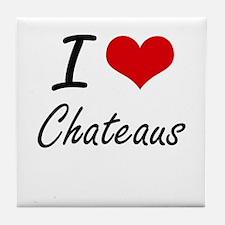 I love Chateaus Artistic Design Tile Coaster
