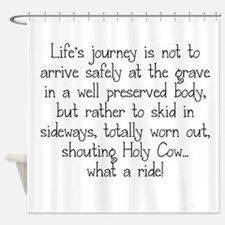 LIFE'S JOURNEY... Shower Curtain