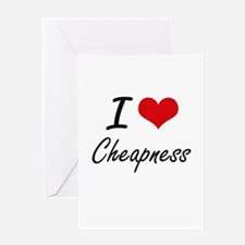 I love Cheapness Artistic Design Greeting Cards