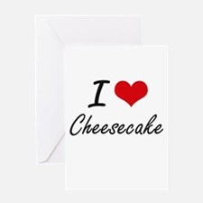 I love Cheesecake Artistic Design Greeting Cards