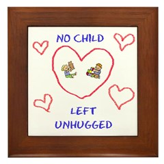 No Child Left Unhugged Framed Tile