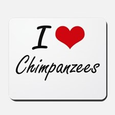 I love Chimpanzees Artistic Design Mousepad