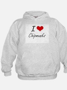 I love Chipmunks Artistic Design Hoodie