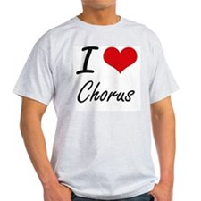 I love Chorus Artistic Design T-Shirt