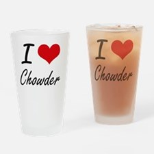 I love Chowder Artistic Design Drinking Glass