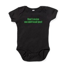 Dont make me unfriend you! Baby Bodysuit