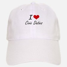 I love Civic Duties Artistic Design Baseball Baseball Cap