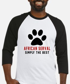 African serval Simply The Best Cat Baseball Jersey
