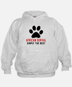 African serval Simply The Best Cat Des Hoodie